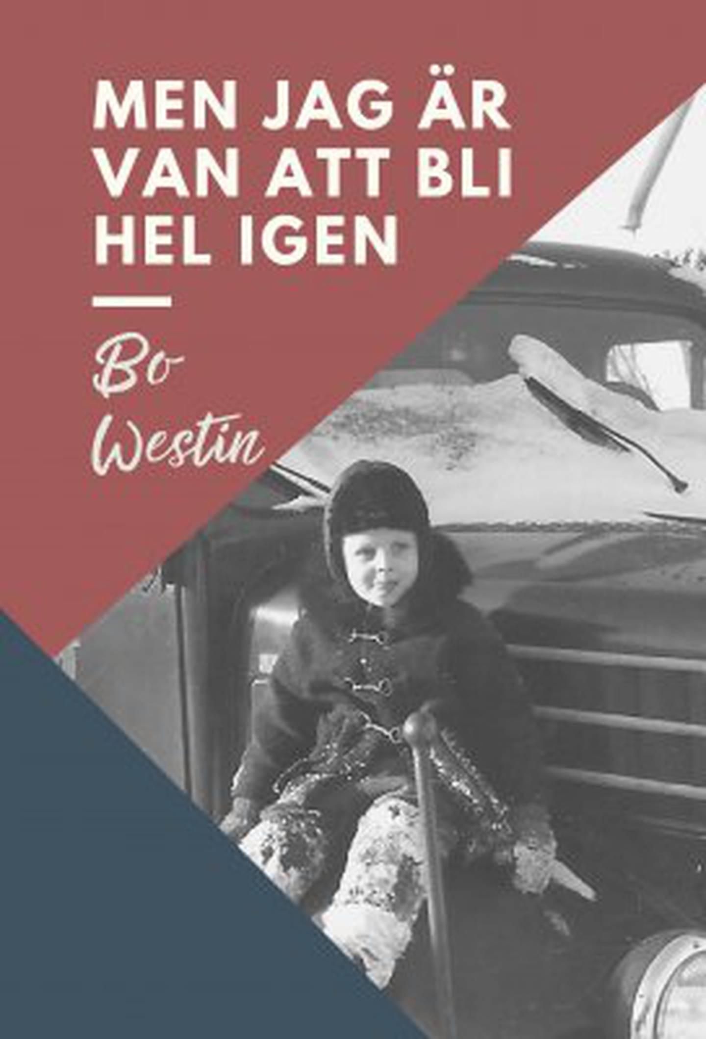 """""""Men jag är van att bli hel igen"""" av Bo Westin."""