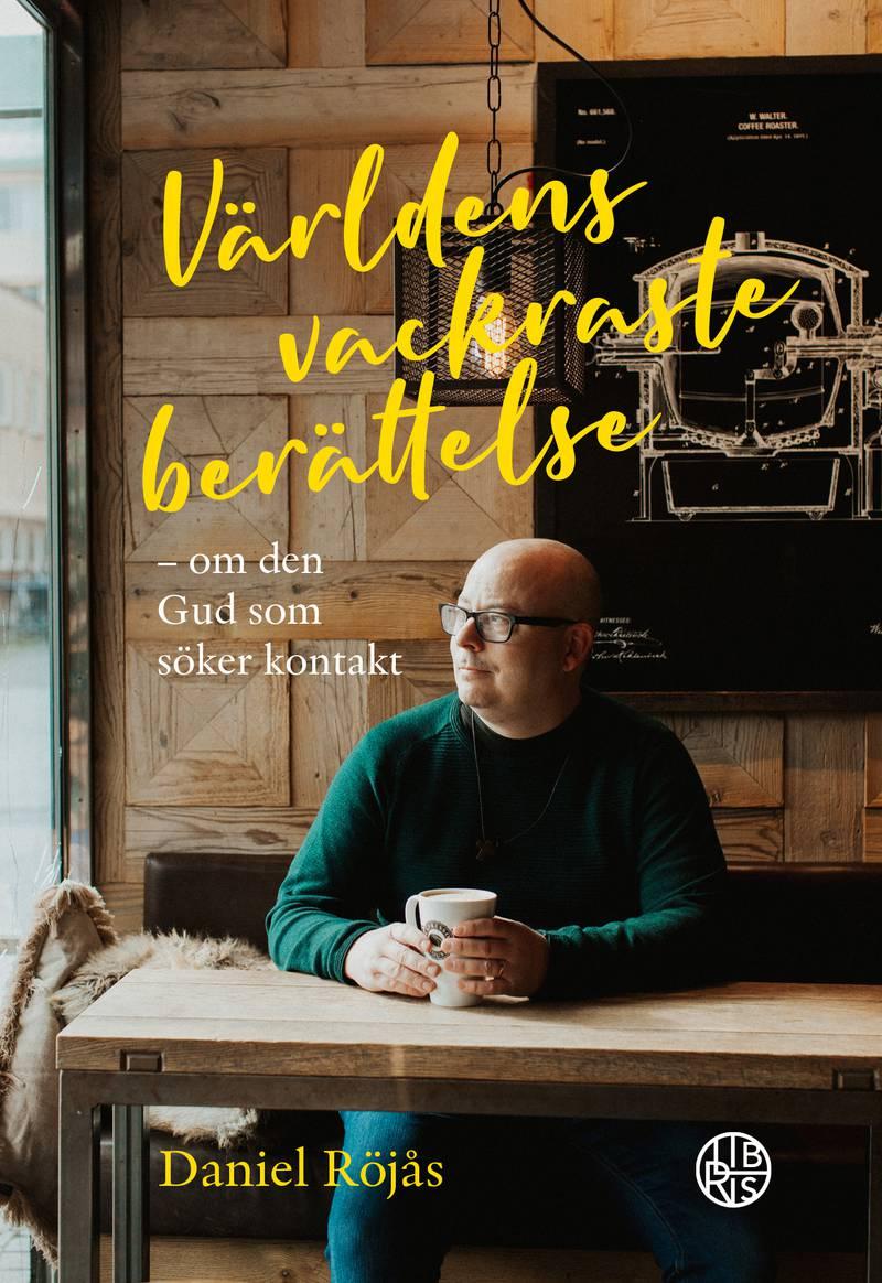 """""""Världens vackraste berättelse"""" av Daniel Röjås."""