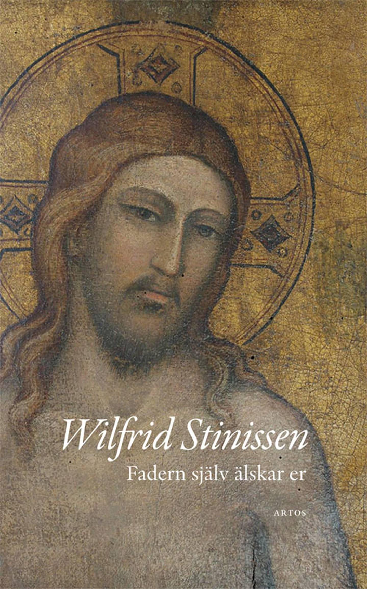 """""""Fadern själv älskar er"""" av Wilfrid Stinissen"""