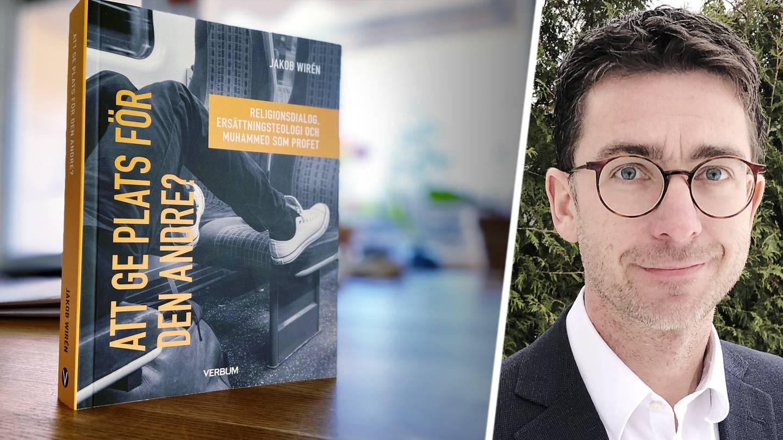 """""""Att ge plats för den andre?"""" heter Jakob Wiréns nya bok där han bland annat tar upp ämnet Muhammed som profet."""