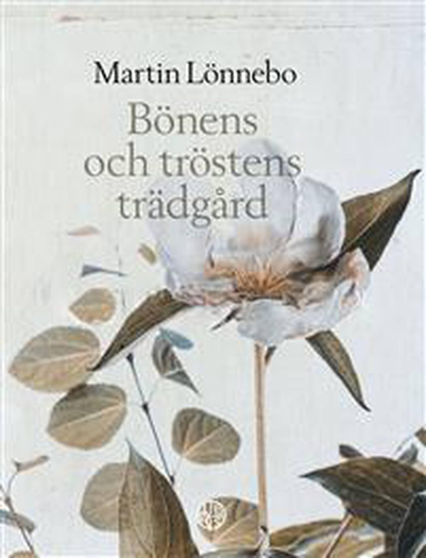 """""""Bönens och tröstens trädgård"""" av Martin Lönnebo."""