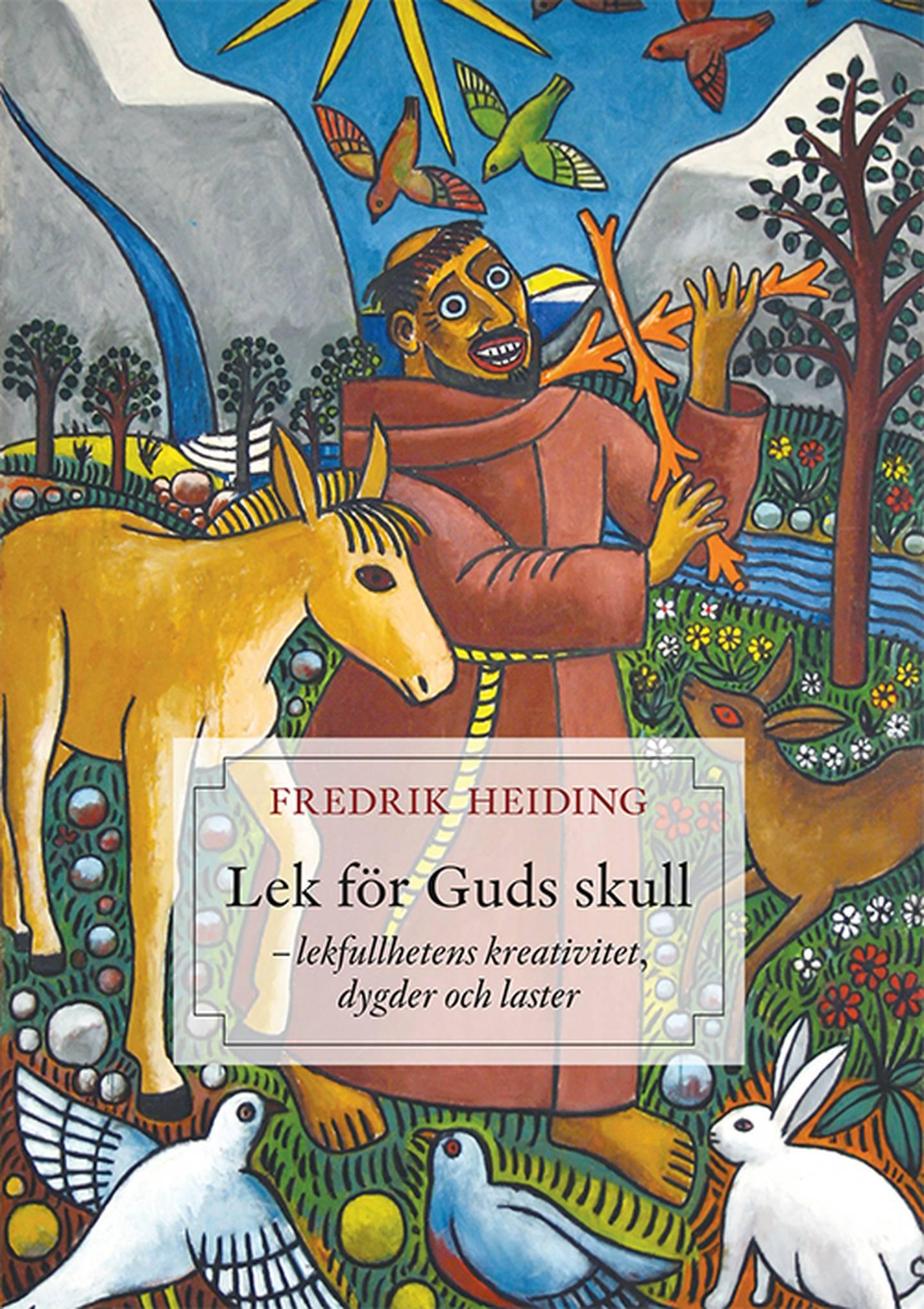 """Omslag boken """"Lek för Guds skull"""" av Fredrik Heiding"""